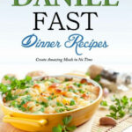 Daniel Fast Dinner Recipes Create Amazing Meals In No Time …