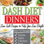 DASH DIET DINNERS: Low Salt Recipes To Help You Lose …