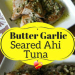 Delicious Fried Ahi Tuna With Garlic Sauce. Simply …