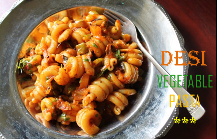 Desi Vegetable Pasta Recipe / Vegetable Pasta Recipe ...