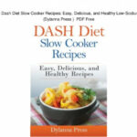 Download Dash Diet Slow Cooker Recipes: Easy, Delicious …