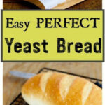 Easiest Perfect Yeast Bread – Simple No Fail Yeast Bread …