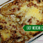 Easy Beef And Cheese Mexican Casserole – Homemade Mommy