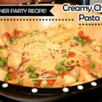 Easy Dinner Party Recipe: Creamy Chicken Pasta Skillet ...