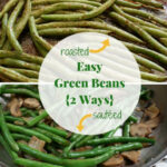 Easy Green Beans (2 Ways) | Recipe | Side Dishes, Balsamic …
