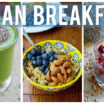 Easy & Healthy Breakfast Ideas | 3 YUMMY VEGAN RECIPES …