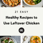 Easy & Healthy Recipes To Use Leftover Chicken | Ambitious …