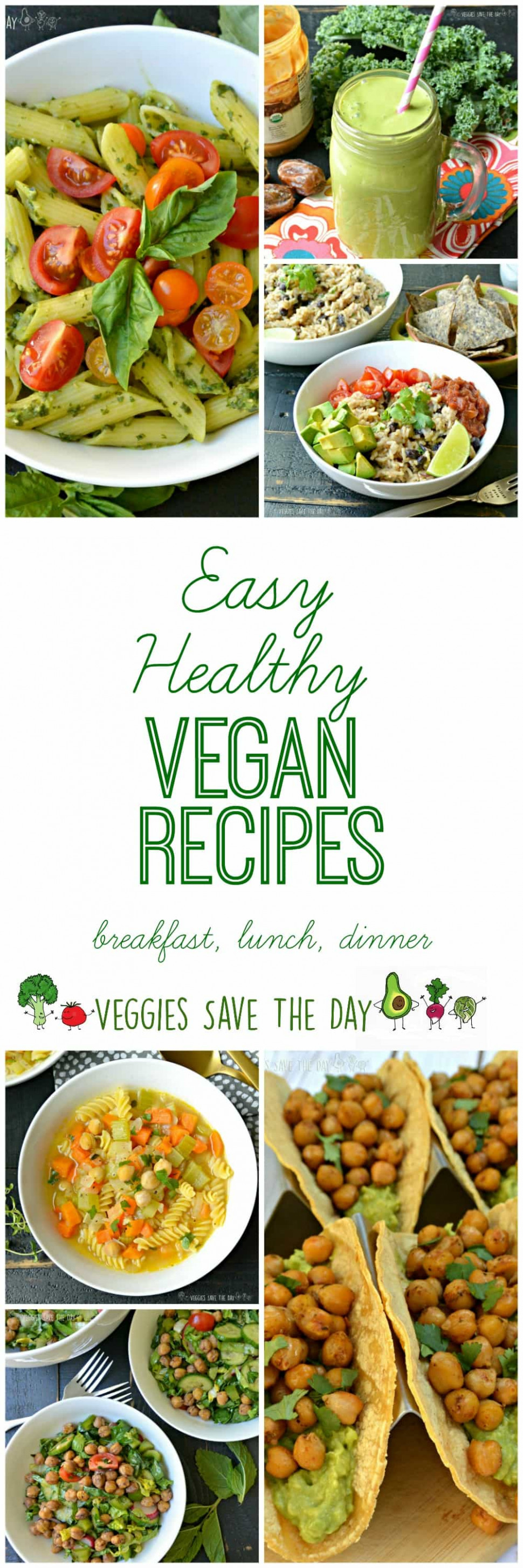 Easy Healthy Vegan Recipes - Veggies Save The Day
