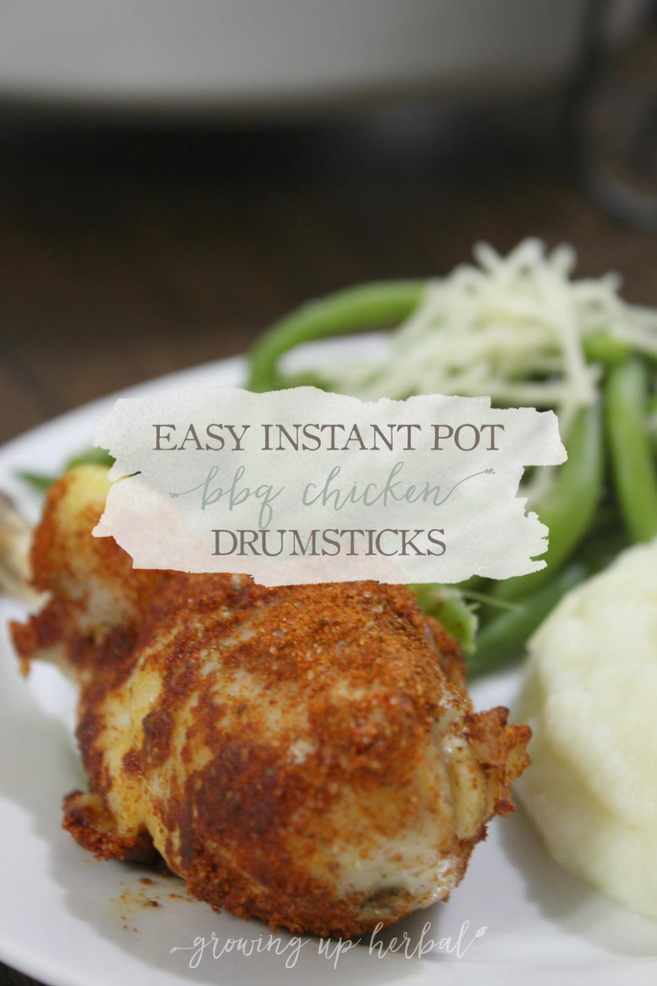 Easy Instant Pot BBQ Chicken Drumsticks | Growing Up Herbal