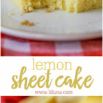 Easy Lemon Cake Super Moist Lemon Sheet Cake | Lil' Luna