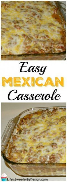 Easy Mexican Casserole is a hearty and filling recipe ...