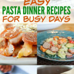 Easy Pasta Dinner Recipes – Oh My Creative