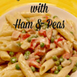 Easy Penne Pasta With Ham & Peas