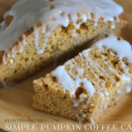 Easy Semi Homemade Pumpkin Coffee Cake + 10 Simple Last …