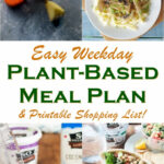 Easy Weekday Plant Based Meal Plan + Shopping List