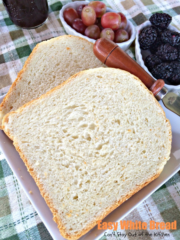 Easy White Bread - Can't Stay Out of the Kitchen