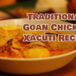 Goan Chicken Xacuti Recipe: A Traditional Goan Recipe