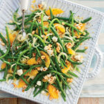 Green Bean, Orange, & Fennel Salad & Hazelnuts & Goat …