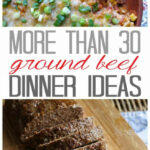 Ground Beef Dinner Ideas: 30 Recipes For Supper