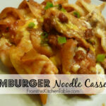Hamburger Noodle Casserole – From This Kitchen Table