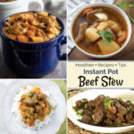 Healthier Instant Pot Beef Stew: Recipes And Tips – Two …