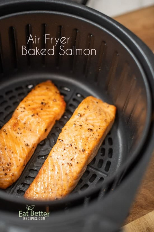 Healthy Air Fryer Baked Salmon with Less Oil | Eat Better ...