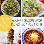 Healthy & Delicious Lunch Recipes For A Full Month!