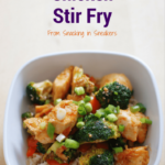 Healthy Chicken Stir Fry - Snacking in Sneakers