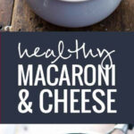 Healthy Mac And Cheese Recipe – Pinch Of Yum