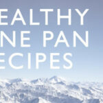Healthy One Pan Recipes – 101 Cookbooks