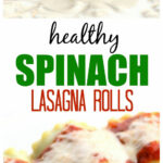 Healthy Spinach Lasagna Rolls – Easy, Healthy, And Filling …