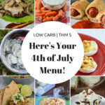 Here's Your Low Carb THM Friendly Fourth Of July Menu …
