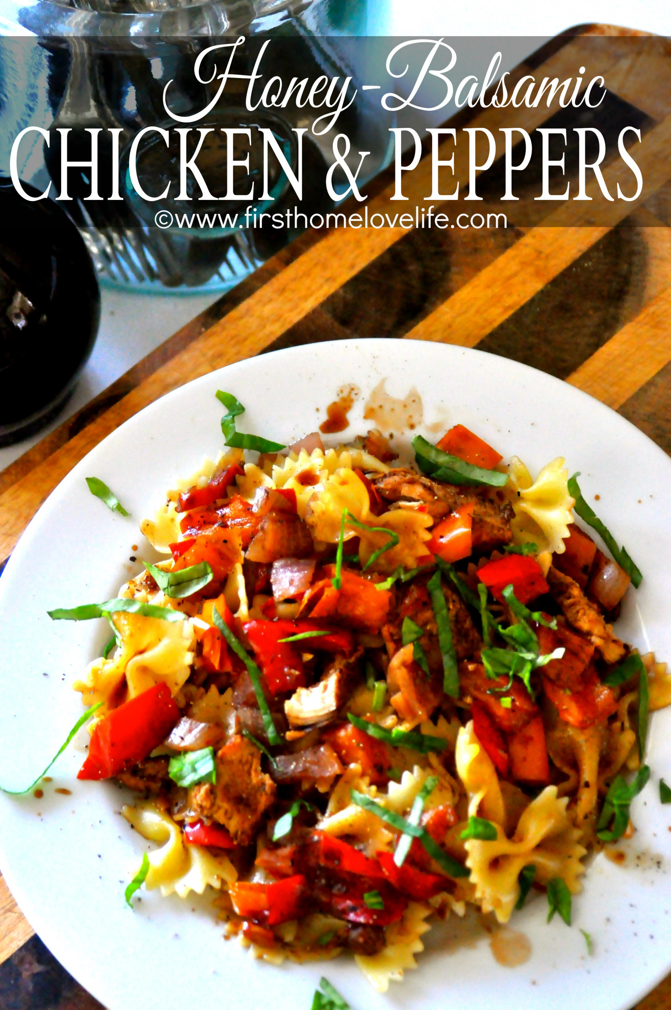 Honey Balsamic Chicken and Peppers - First Home Love Life