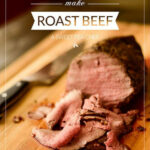 How To Cook Roast Beef - A Sweet Pea Chef