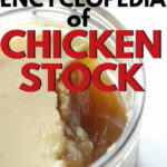 How To Make Homemade Chicken Stock: The Complete Guide