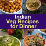 Indian Veg Recipes For Dinner, Indian Vegetarian Dinner …