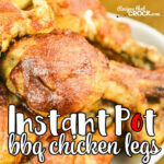 Instant Pot Chicken Drumsticks – Recipes That Crock!