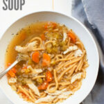 Instant Pot Chicken Noodle Soup – Don't Waste The Crumbs