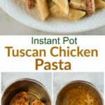Instant Pot Tuscan Chicken Pasta – Tastes Better From Scratch
