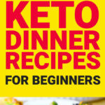 Keto Dinner Recipes – 9 Easy Keto Dinners For Beginners