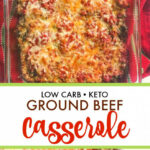 Keto Ground Beef Casserole – Easy Low Carb Comfort Food!
