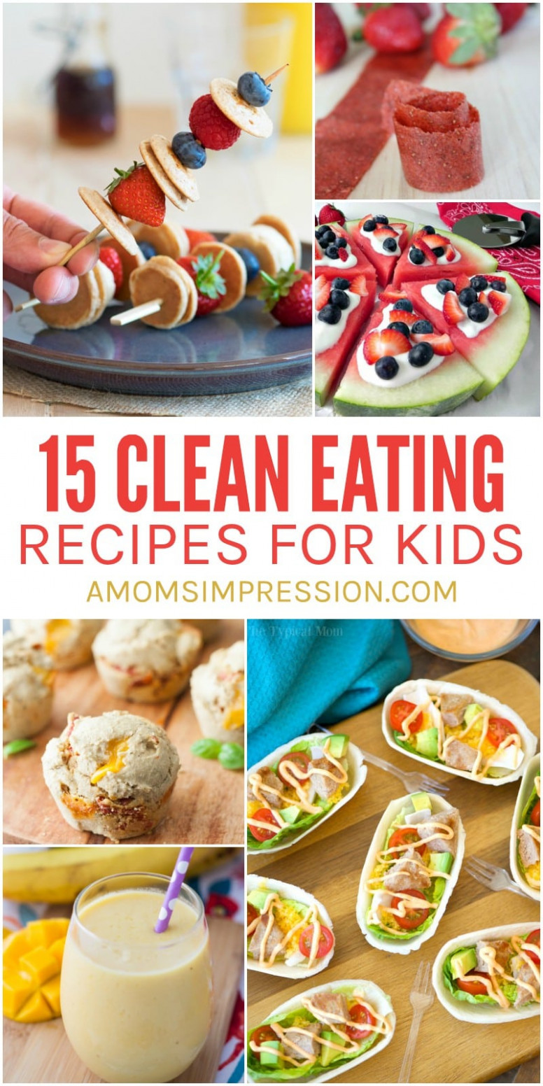 Kid Friendly Food – 15 Clean Eating Recipes For Kids