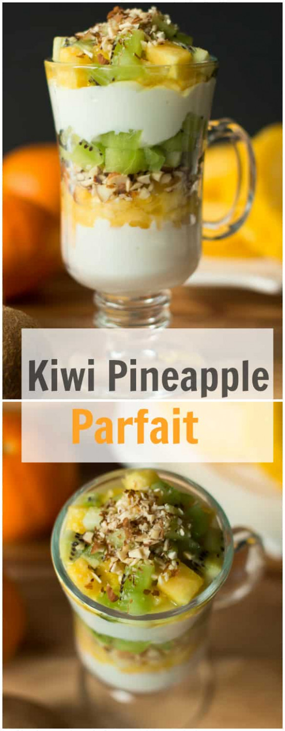 Kiwi Pineapple Parfait - Primavera Kitchen