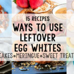 Leftover Egg White Recipes: 15 Ways To Use Leftover Egg …