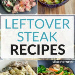 Leftover Steak Recipes [Everything From Stir Fry To Pizza]