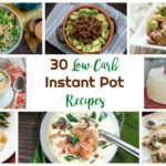 Low Carb Instant Pot Recipes | Healthy Living In Body And Mind