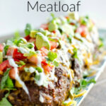 Low Carb Mexican Meatloaf No Sugar | Art From My Table