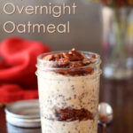 Maple Pecan Overnight Oatmeal Recipe (Dairy Free)