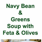 Navy Bean And Greens Soup With Feta And Olives | Recipe …