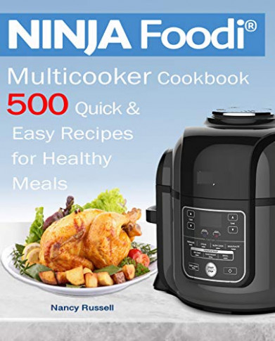 NINJA Foodi® Multicooker Cookbook 500: Quick & Easy ...